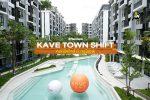 คอนโด เคฟทาวน์ Kave Town Shift