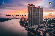 รีวิว คอนโด เดอะ โพลิแทน อควา (The Politan Aqua)